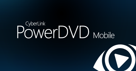 PowerDVD Mobile